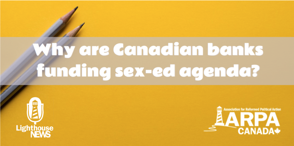 Why are Canadian banks funding sex-ed agenda?